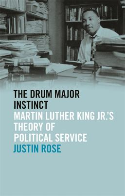 The Drum Major Instinct: Martin Luther King Jr.'s Theory of Political Service