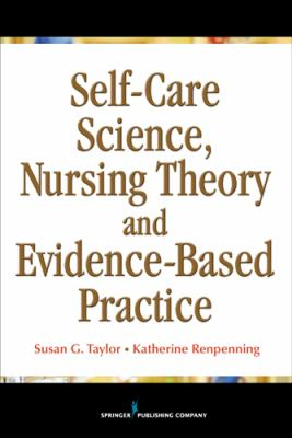 Self-Care Theory, Nursing Science and Evidence-Based Nursing Practice