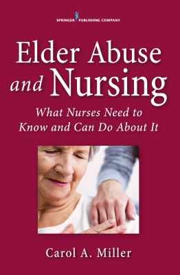 Book cover of Elder Abuse for Nurses : What Nurses Need to Know and Can Do - click to open in a new window
