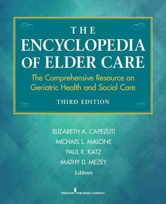 Book cover of - Encyclopedia of Elder Care : The Comprehensive Resource on Geriatric Health and Social Care, 3rd ed. - click to open in a new window