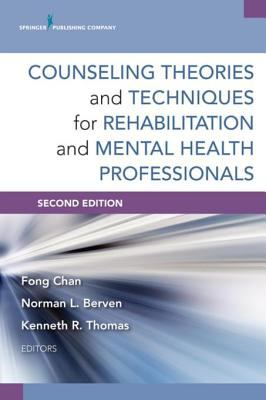 Counseling Theories and Techniques for Rehabilitation and Mental Health Professionals (2nd Edition)