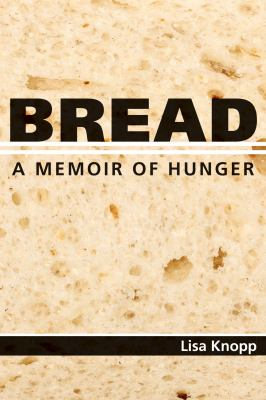 book cover image for bread a memoir of hunger