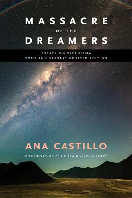 Massacre of the Dreamers by Ana Castillo