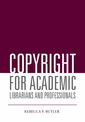 Book cover for Copyright for academic librarians and professionals.