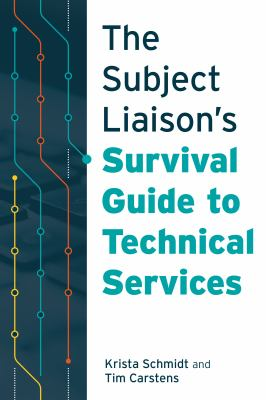 Book cover of The Subject Liaison's Survival Guide to Technical Services - click to open in a new window