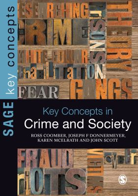 Key Concepts in Crime and Society by Ross Coomber, Joseph Donnermeyer, Karen McElrath