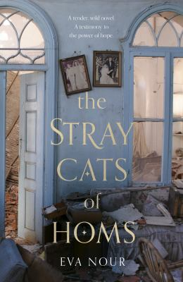 Cover of The Stray Cats of Homs by Eva Nour