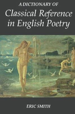 Cover art for A Dictionary of Classical Reference in English Poetry