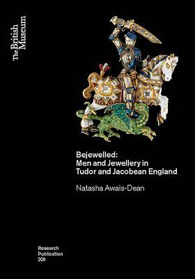 Bejewelled : men and jewellery in Tudor and Jacobean England