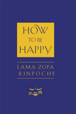Lama Zopa How to Be Happy cover art