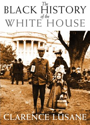 Black History of the White House by Carence Lusane