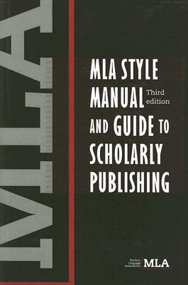 cover of MLA Style Manual and Guide to Scholarly Publishing. 3rd ed.