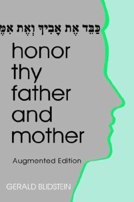 Honor Thy Father and Mother by Gerald J. Blidstein