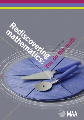 Rediscovering Mathematics: You Do the Math