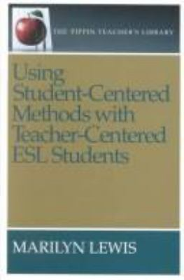 Using student-centered methods with teacher-centered ESL students