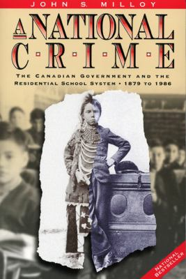 Cover Art for A National Crime: The Canadian Government and the Residential School System by John S. Milloy