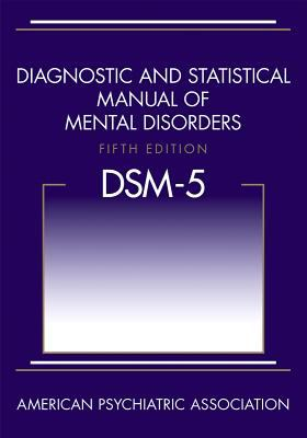 Diagnostic and Statistical Manual of Mental Disorders: DSM-5. 5th Edition