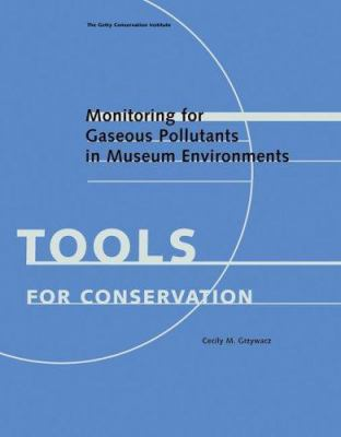 Monitoring for Gaseous Pollutants in Museum Environments, 2006