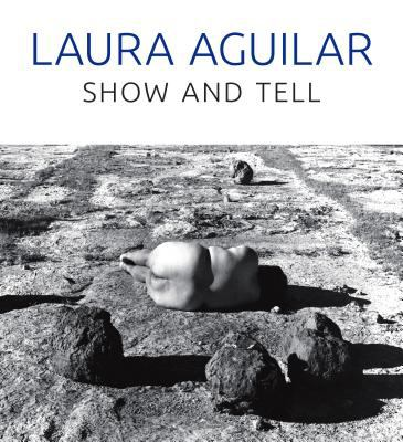 Laura Aguilar Show and Tell