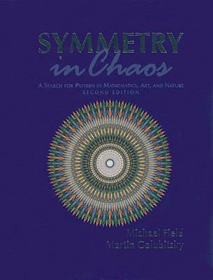 book cover Symmetry in chaos : a search for pattern in mathematics, art, and nature