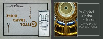 The capitol of Idaho at Boise : 100 years of the people's house /