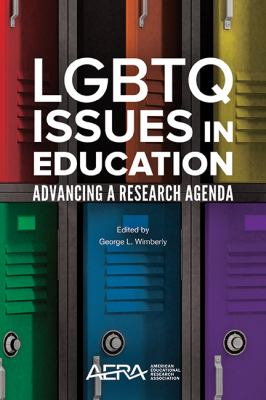 LGBTQ Issues in Education-Advancing a Research Agenda
