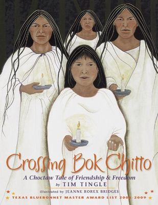 ossing Bok Chitto: a Choctaw tale of friendship & freedom
