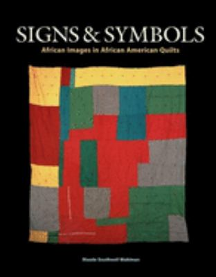 Signs & symbols : African images in African American quilts book cover.