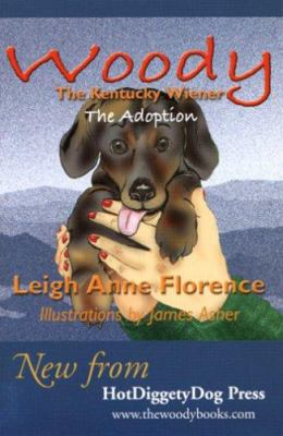 Woody, the Kentucky Wiener: The Adoption