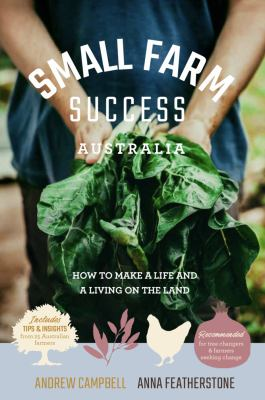Small farm success, Australia : how to make a life and a living on the land