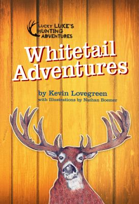 Whitetail adventures / by Lovegreen, Kevin