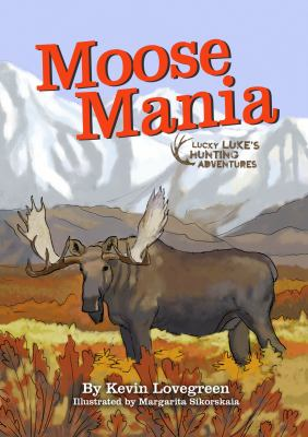 Moose mania / by Lovegreen, Kevin