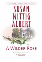 Book cover for A Wilder Rose by Susan Wittig Albert