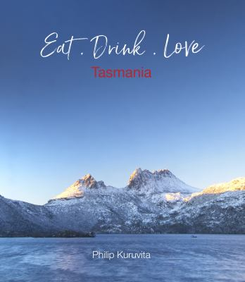 Eat, drink, love Tasmania