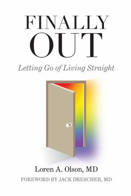 Finally Out: Letting Go of Living Straight