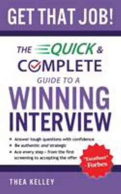 Get that job! : the quick and complete guide to a winning job interview
