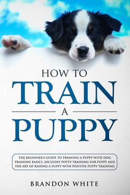How to train a puppy