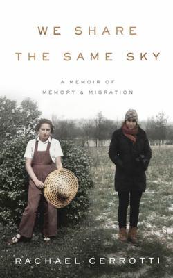 We share the same sky : a memoir of memory & migration
