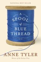 Book cover for A Spool of Blue Thread by Anne Tyler
