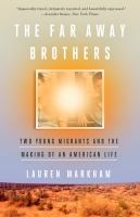 The Far Away Brothers: two young migrants and the making of an american life by Lauren Markham (book cover)