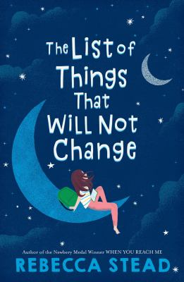 The list of things that will not change / by Stead, Rebecca,