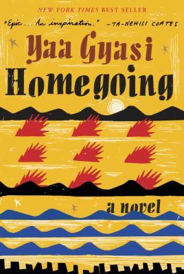 Homegoing, by Yaa Gyasi