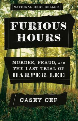 Details about Furious Hours: Murder, Fraud, and the Last Trial of Harper Lee