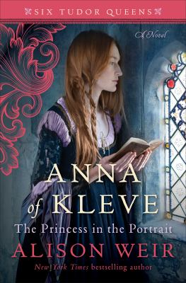 Anna of Kleve, the Princess in the Portrait (Six Tudor Queens #4) book cover