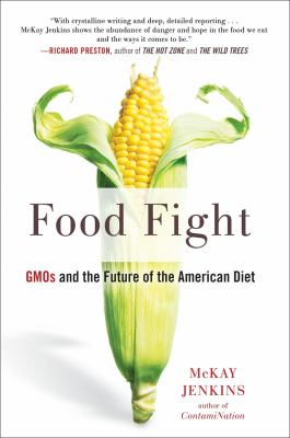 Food fight : GMOs and the future of the American diet