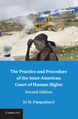 The practice and procedure of the Inter-American Court of Human Rights Jo M. Pasqualucci.