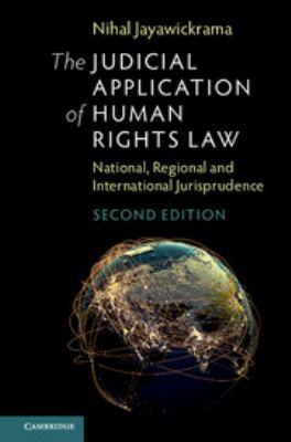 The judicial application of human rights law : national, regional and international jurisprudence / Nihal Jayawickrama.