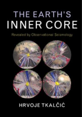 Book Cover : The Earth's Inner Core : revealed by observational seismology