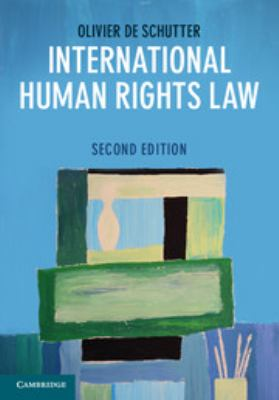 International human rights law : cases, materials, commentary / Olivier De Schutter.