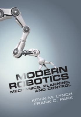 Cover Art for modern robotics by Frank C. Park; Kevin M. Lynch